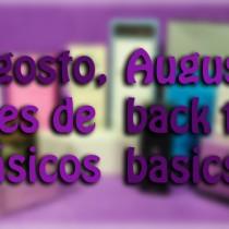 Agosto mes de los básicos august basics Silvia Quiros SQ Beauty