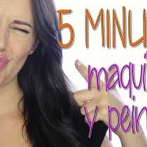 Maquillaje 5 minutos y peinado 5 minutos