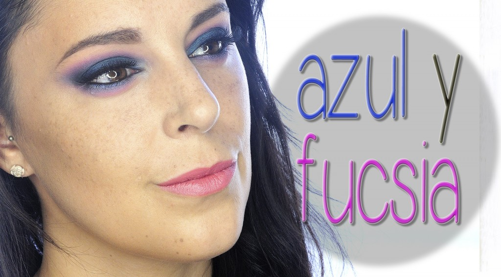 Tutorial maquillaje intenso azul y fucsia