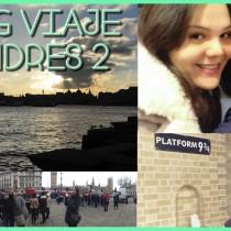 Vlog de mi viaje a Londres 2